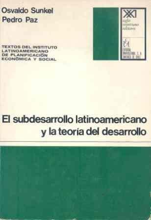 9788432301070: El subdesarrollo latinoamericano y la teoría del desarrollo (Textos del Instituto Latinoamericano)