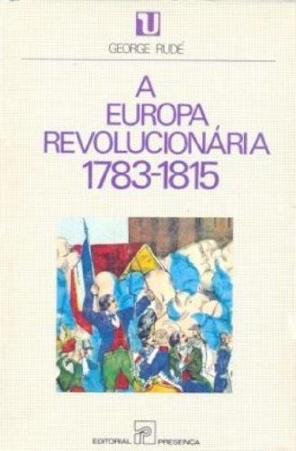 9788432301087: La Europa Revolucionaria, 1783-1815 (Historia de Europa)