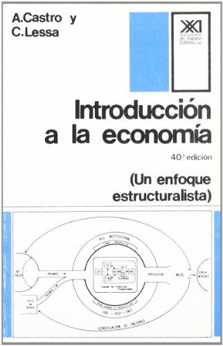 Introducción a la economía. Un enfoque estructuralista: Antonio Barros de