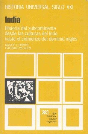 Historia Universal 17 India Historia del Subcontinente Desde Las Culturas Indo Hasta El Comienzo Dom (Spanish Edition) (8432301248) by Embree, Ainslie T.; Wilhelm, Friedrich