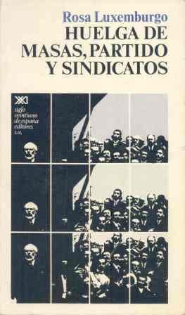 9788432301452: Huelga de masas, partido y sindicatos