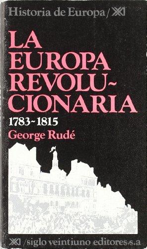 9788432301575: La Europa revolucionaria. 1783-1815 (Historia de Europa)