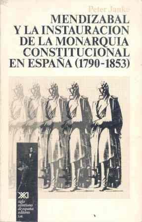 9788432301643: Mendizábal y la instauración de la monarquía constitucional en España (Historia)