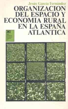 9788432301667: Organización del espacio y economía rural en la España Atlántica (Economía y demografía)
