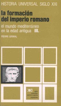 9788432301681: El mundo mediterráneo en la Edad Antigua. III. La formación del imperio romano