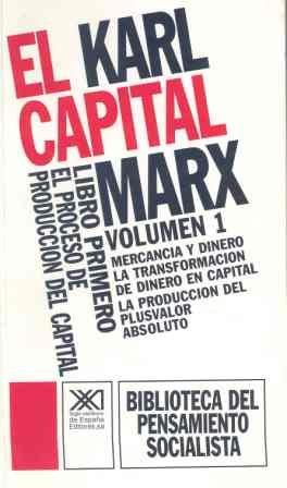 EL CAPITAL. LIBRO PRIMERO, VOL. 1.EL PROCESO: MARX, KARL. SCARON,