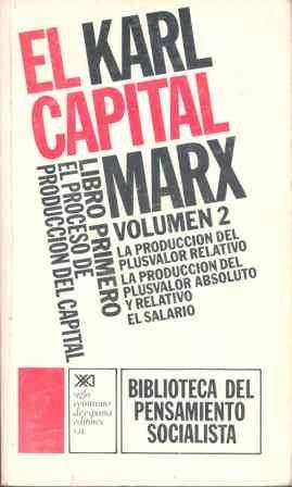 EL CAPITAL. LIBRO PRIMERO, VOL. 2.EL PROCESO: MARX, KARL. SCARON,