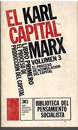 EL CAPITAL. LIBRO PRIMERO, VOL. 3.EL PROCESO: MARX, KARL. SCARON,