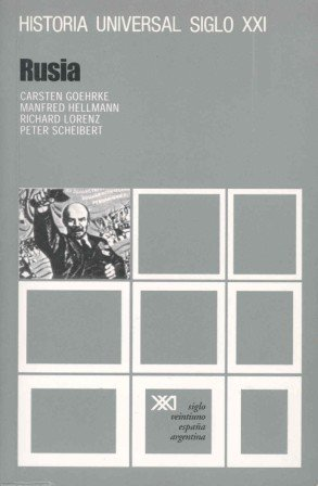 Historia Universal Siglo XXI - Rusia: C.Goehrke, M.Hellmann, R.Lorenz y P.Scheibert