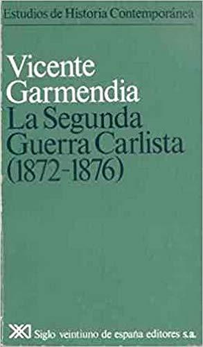 9788432302343: La segunda guerra carlista (1872-1876) (Estudios de historia contemporanea Siglo XXI) (Spanish Edition)