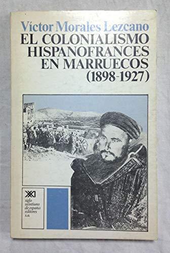 9788432302350: El colonialismo hispanofrancés en Marruecos (1898-1927) (Historia)