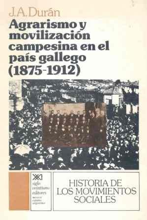 9788432302442: Agrarismo y movilización campesina en el país gallego (1875-1912) (Historia de los movimientos sociales) (Spanish Edition)
