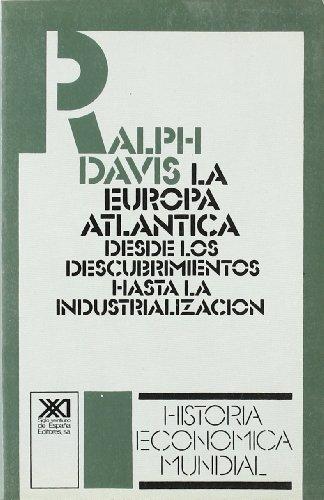 9788432302466: La Europa Atlántica: Desde los descubrimientos hasta la industrialización (Historia económica mundial)