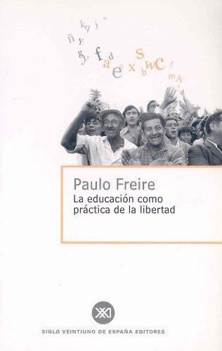 9788432302473: La Educacion Como Practica de La Libertad (Spanish Edition)