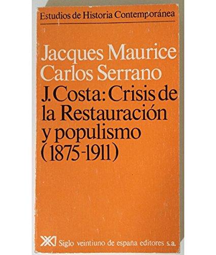 9788432302589: Joaquín Costa: Crisis de la Restauración y populismo (1875- 1911) (Estudios de historia contemporánea)