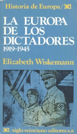 9788432302992: La Europa de los dictadores 1919-1945 (Historia de Europa)