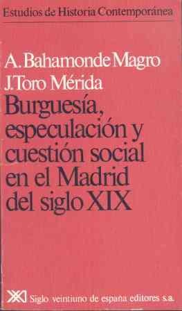 9788432303210: Burguesía, especulación y cuestión social en el Madrid del siglo XIX (Estudios de historia contemporánea)