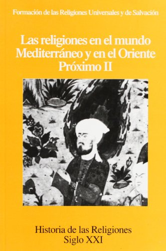 HISTORIA DE LAS RELIGIONES. Vol. 6: LAS RELIGIONES EN EL MUNDO MEDITERRANEO Y EN EL ORIENTE PROXIMO...