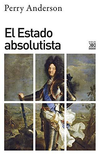 9788432303623: El estado absolutista (Siglo XXI de España General)