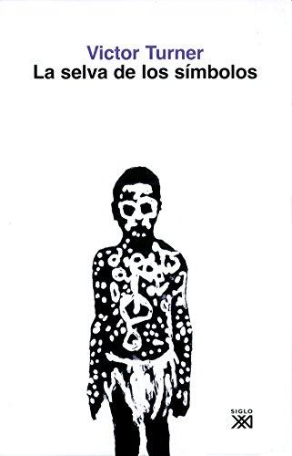 9788432303890: La selva de los símbolos: Aspectos del ritual ndembu (Antropología)