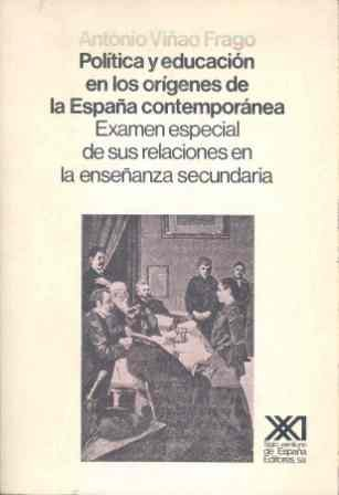 Política y educación en los orígenes de: Viñao Frago, Antonio