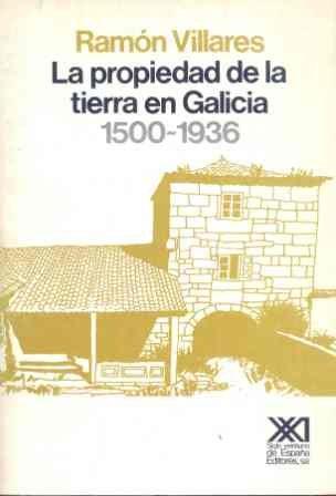 9788432304378: La propiedad de la tierra en Galicia. 1500-1936 (Historia)