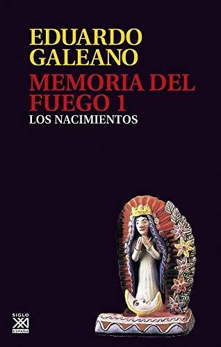 9788432304408: Memoria Del Fuego. 1. Los Nacimientos: Vol 1 (Biblioteca Eduardo Galeano)
