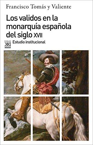 9788432304460: Los validos en la monarquía del siglo XVII. Estudio institucional