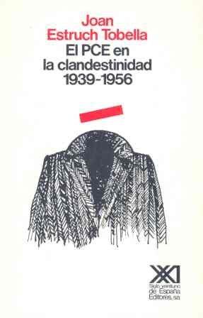 9788432304477: El PCE en la clandestinidad. 1939-1956 (Historia)