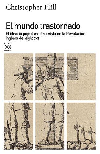 9788432304712: El mundo trastornado: El ideario popular extremista de la revolución inglesa del siglo XVII (Siglo XXI de España General)