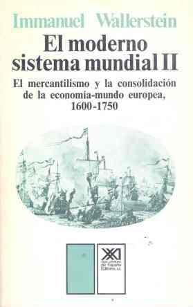 9788432304811: El moderno sistema mundial: El mercantilismo y la consolidación de la economía-mundo europea, 1600-1750: 2 (Historia)