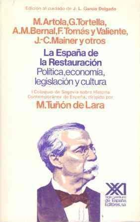 9788432305115: La España de la Restauración: Política, economía, legislación y cultura (Historia)