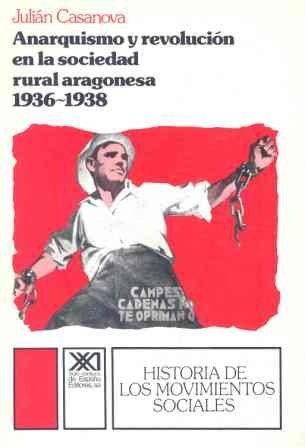 9788432305122: Anarquismo y revolución en la sociedad rural aragonesa, 1936-1938 (Historia de los movimientos sociales) (Spanish Edition)