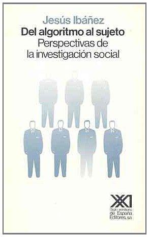 9788432305344: Del algoritmo al sujeto. Perspectivas de la investigacion social (Spanish Edition)