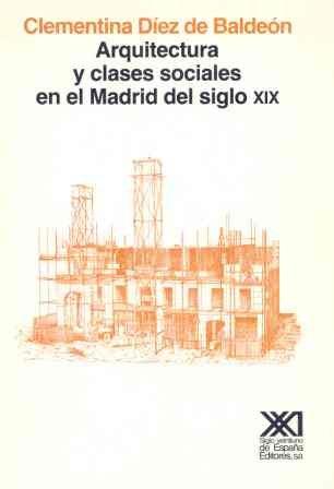 9788432305801: Arquitectura y clases sociales en el Madrid del siglo XIX (Arquitectura y urbanismo)