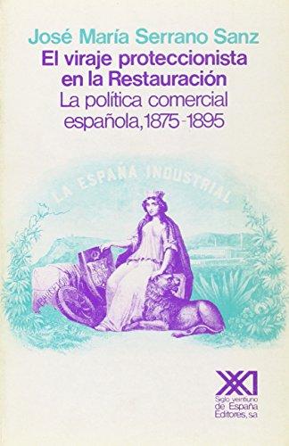 9788432306082: Viraje proteccionista en la Restauracion (Historia) (Spanish Edition)