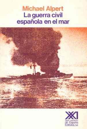 9788432306099: La Guerra Civil española en el mar (Historia)