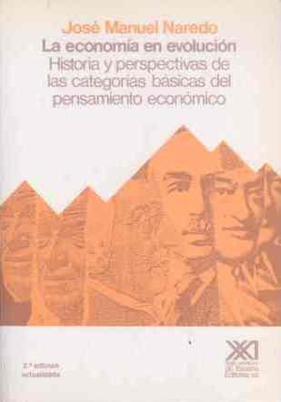 La Economia en Evolucion: Historia y Perspectiv: Naredo, José Manuel
