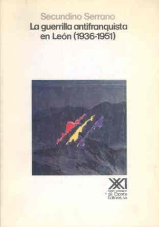 9788432306273: La guerrilla antifranquista en León (1936-1951) (Historia)