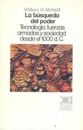 9788432306471: La búsqueda del poder: tecnología, fuerzas armadas y sociedad desde el 1000 d.C