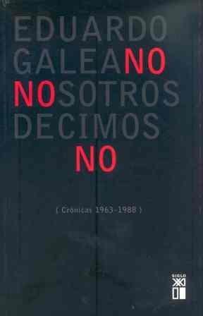 9788432306754: Nosotros decimos no: Cronicas (1963/1988) (La Creacion literaria) (Spanish Edition)
