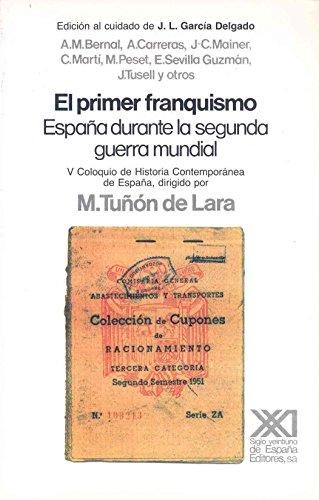 9788432306778: El primer franquismo: España durante la segunda Guerra Mundial (Historia)