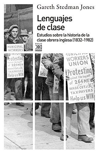 LENGUAJE DE CLASES. Estudios sobre la historia de la clase obrera inglesa (1832-1982): JONES, ...