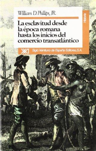 9788432306853: La esclavitud desde la época romana hasta los inicios del comercio transatlántico (Historia)
