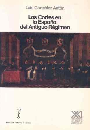 9788432306921: Las Cortes en la España del Antiguo Régimen (Historia)