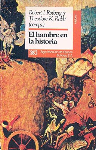 9788432306969: El hambre en la historia: El impacto de los cambios en la producción de alimentos y los modelos de consumo sobre la sociedad