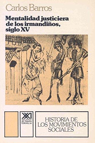 9788432306983: Mentalidad justiciera de los irmandiños, siglo XV (Historia de los movimientos sociales)