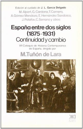 9788432307157: España entre dos siglos (1875-1931): Continuidad y cambio