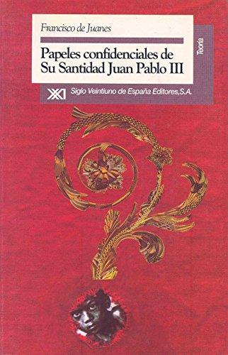 PAPELES CONFIDENCIALES DE SU SANTIDAD JUAN PABLO II: Francisco de Juanes