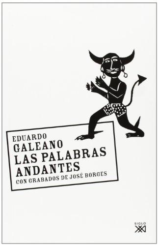 LAS PALABRAS ANDANTES: EDUARDO GALEANO